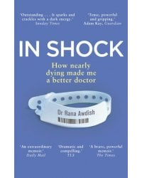 In Shock. How Nearly Dying Made Me A Better Doctor