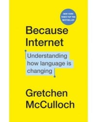 Because Internet. Understanding how language is changing