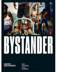 Bystander. A History of Street Photography