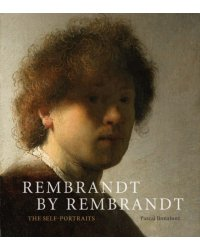 Rembrandt by Rembrandt. The Self-Portraits