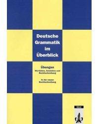 Deutsche Grammatik im Ueberblick. Ubungen (Neubearbeitung)