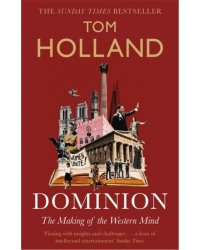 Dominion. The Making of the Western Mind