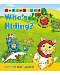 Who's Hiding? A lift-the-flap ABC book