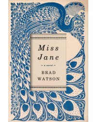 Miss Jane. A Novel