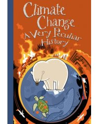 Climate Change. A Very Peculiar History