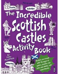 The Incredible Scottish Castles. Activity Book