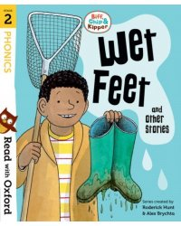 Read with Oxford: Stages 2: Biff, Chip and Kipper: Wet Feet and Other Stories