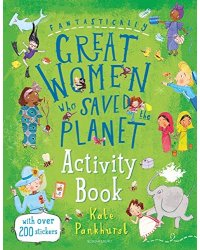 Fantastically Great Women Who Saved the Planet. With over 200 stickers. Activity Book