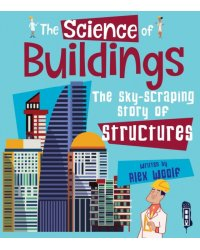 The Science of Buildings: The Sky-Scraping Story of Structures