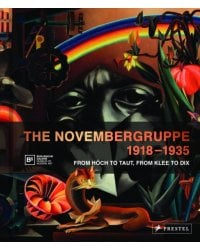 The Novembergruppe, 1918-1935. From Hoech to Taut, From Klee to Dix
