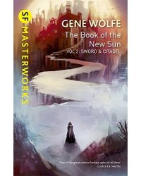 The Book of the New Sun. Volume 2. Sword and Citadel