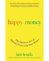 Happy Money. The Japanese Art of Making Peace with Your Money