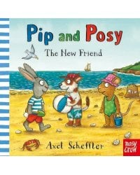 Pip and Posy. The New Friend. Board Book