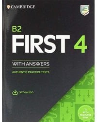 Cambridge B2 First (FCE) Authentic Practice Tests 4. Student's Book with Answers & Audio Download
