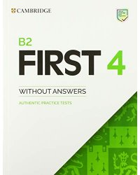 Cambridge B2 First (FCE) Authentic Practice Tests 4 Student's Book without Answers