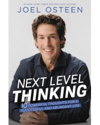 Next Level Thinking. 10 Powerful Thoughts for a Successful and Abundant Life