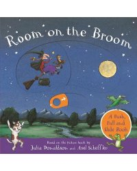 Room on the Broom. A Push, Pull and Slide Book