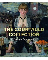 The Courtauld Collection. A Vision for Impressionism