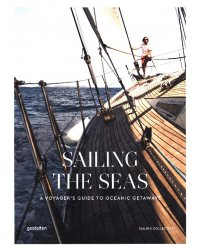 Sailing the Seas. A Voyager's Guide to Oceanic Getaways