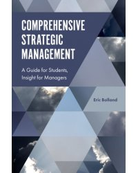 Comprehensive Strategic Management. A Guide for Students, Insight for Managers