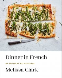 Dinner in French. My Recipes by Way of France