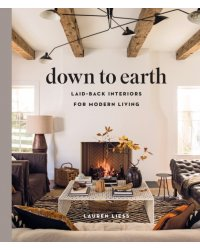 Down to Earth. Laid-back Interiors for Modern Living