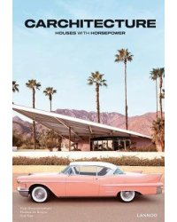 Carchitecture. Houses with Horsepower