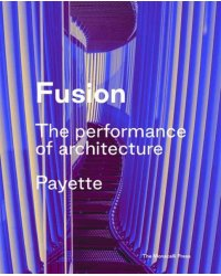 Fusion. The Architecture of Payette