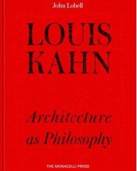 Louis Kahn. The Philosophy of Architecture