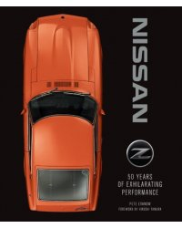 Nissan Z. 50 Years of Exhilarating Performance