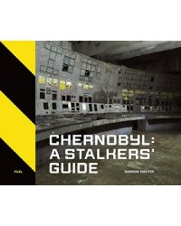 Chernobyl: A Stalkers Guide