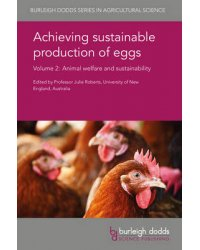 Achieving Sustainable Production of Eggs. Volume 2. Animal Welfare and Sustainability