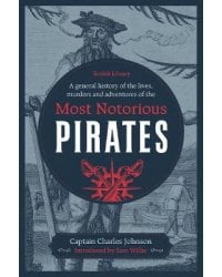 A General History of the Lives, Murders and Adventures of the Most Notorious Pirates