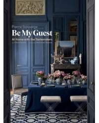 Be My Guest. At Home with the Tastemakers