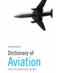 Dictionary of Aviation. Over 5,500 Terms Clearly Defined