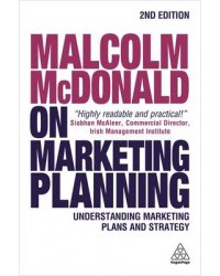 Malcolm McDonald on Marketing Planning. Understanding Marketing Plans and Strategy