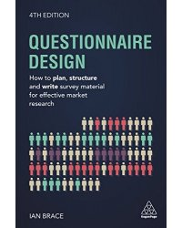 Questionnaire Design. How to Plan, Structure and Write Survey Material for Effective Market Research