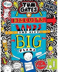 Tom Gates. Biscuits, Bands and Very Big Plans