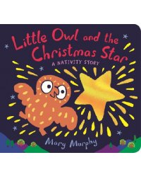 Little Owl and the Christmas Star. A Nativity Story