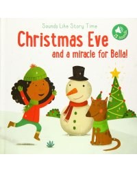 Christmas eve and a miracle for Bella