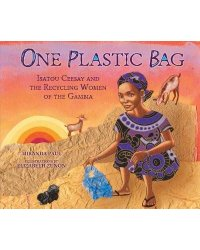One Plastic Bag. Isatou Ceesay and the Recycling Women of Gambia