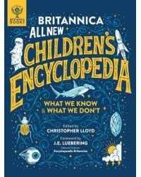 Britannica All New Children's Encyclopedia. What We Know & What We Don't