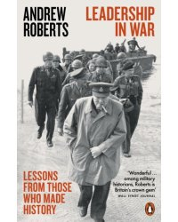 Leadership in War. Lessons from Those Who Made History