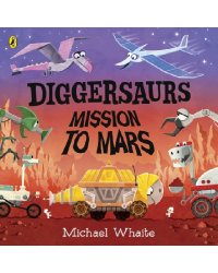 Diggersaurs. Mission to Mars