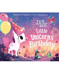 Ten Minutes to Bed. Little Unicorn's Birthday