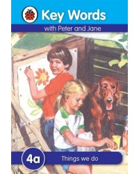 Key Words with Peter and Jane 4a. Things we do