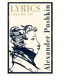 Lyrics. Volume 3 (1824-29)