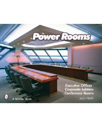 Power Rooms. Executive Offices, Corporate Lobbies. Conference Rooms