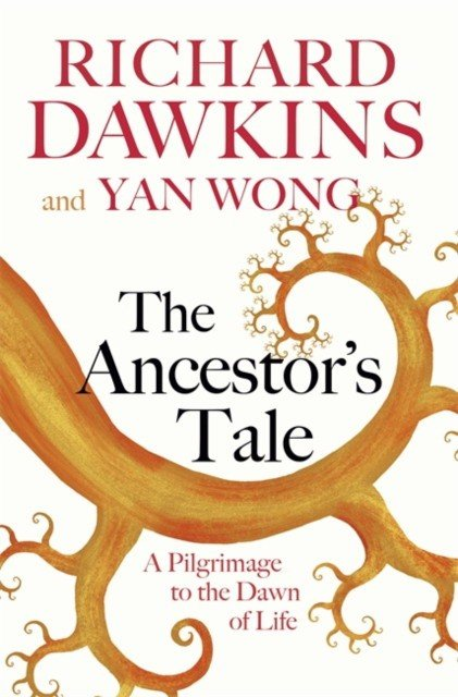 The Ancestor's Tale. A Pilgrimage to the Dawn of Life