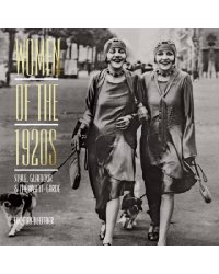 Women of the 1920s. Style, Glamour and the Avant-Garde